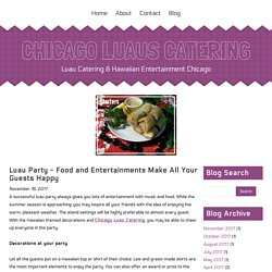 Luau Party - Food and Entertainments Make All Your Guests Happy