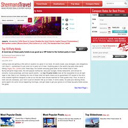 Party Hotels : Best Party Hotel | Shermans Travel