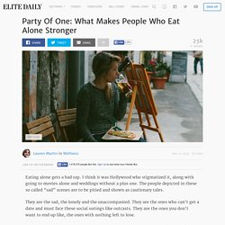 Party Of One: What Makes People Who Eat Alone Stronger