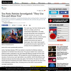 """Tea Party Patriots Investigated: """"They Use You and Abuse You"""""""