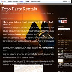 Expo Party Rentals: Make Your Outdoor Event Special With The Best Tent Rentals!