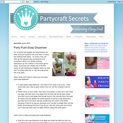 Partycraft Secrets: Party Push-Soap Dispenser