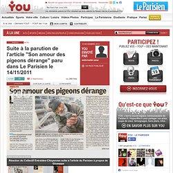 """Suite à la parution de l'article """"Son amour des pigeons dérange"""" paru dans Le Parisien le 14/11/2011"""