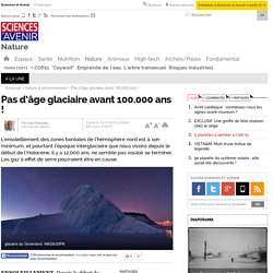 Pas d'âge glaciaire avant 100.000 ans !