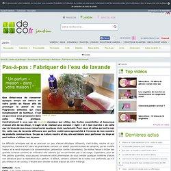 Pas-à-pas : Fabriquer de l'eau de lavande sur Deco.fr