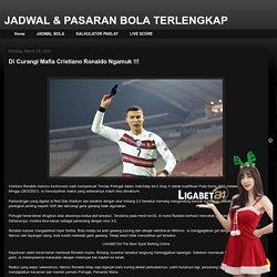 JADWAL & PASARAN BOLA TERLENGKAP: Di Curangi Mafia Cristiano Ronaldo Ngamuk !!!