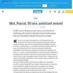 Moi, Pascal, 50ans, assistant sexuel