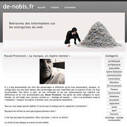 Pascal Provencel « La marque, un repère mental »