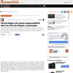 Pascal Nègre nie toute responsabilité dans la crise du disque, o