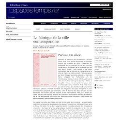 Marie-Pascale Corcuff : La fabrique de la ville contemporaine.