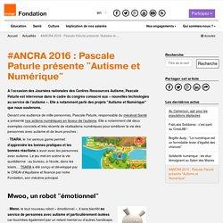 """#ANCRA 2016: Pascale Paturle présente """"Autisme et Numérique"""""""