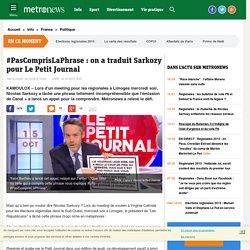 Metronews traduit Nicolas Sarkozy pour Le Petit Journal