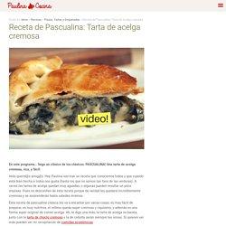 Receta de Pascualina: Tarta de acelga cremosa - Paulina Cocina