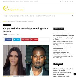 pasdailyupdate: Kanye And Kim's Marriage Heading For A Divorce