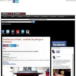 Le PasDeLoup à Paris : cocktails & pairings à l'honneur