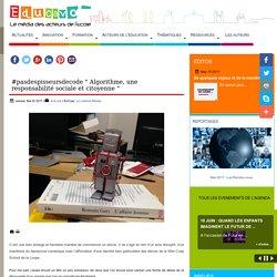"""#pasdespisseursdecode """" Algorithme, une responsabilité sociale et citoyenne """""""