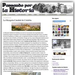 Paseando por la Historia: La Mezquita Catedral de Córdoba