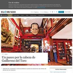 Un paseo por la cabeza de Guillermo del Toro