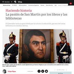 La pasión de San Martín por los libros y las bibliotecas - Clarín