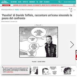 'Pasolini' di Davide Toffolo, raccontare un'icona vincendo la paura del confronto