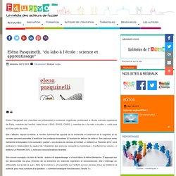 """Eléna Pasquinelli, """"du labo à l'école : science et apprentissage"""""""