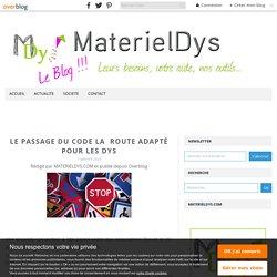Le passage du code la route adapté pour les Dys - MaterielDys.com