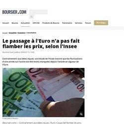 Le passage à l'Euro n'a pas fait flamber les prix, selon l'Insee