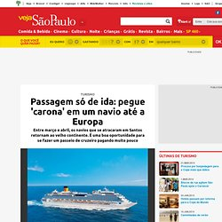 Passagem só de ida: pegue 'carona' em um navio até a Europa