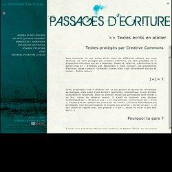 Passages d'Ecriture - Ateliers d'écriture à Paris : >> Textes écrits en atelier