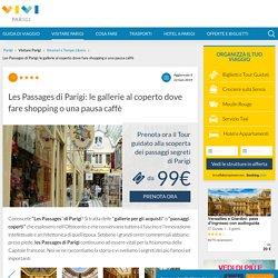 I Passaggi Coperti e le Gallerie di Parigi da non perdere