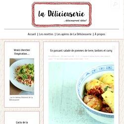 En passant: salade de pommes de terre, lardons et curry — La délicieuserie