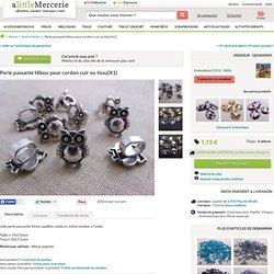 Perle passante Hibou pour cordon cuir ou tissu(X1) : Autres Perles par gemanima