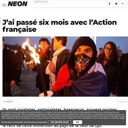 J'ai passé six mois avec l'Action française