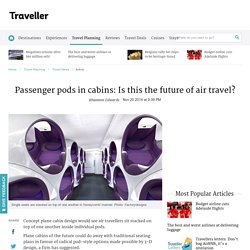 Passenger pods in cabins: Is this the future of air travel?