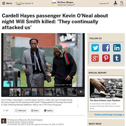Cardell Hayes passenger Kevin O'Neal about night Will Smith killed: 'They continually attacked us'