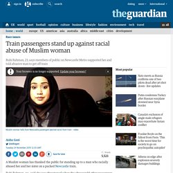 Train passengers stand up against racial abuse of Muslim woman