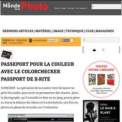 Passeport pour la couleur avec le ColorChecker Passport de X-Rite