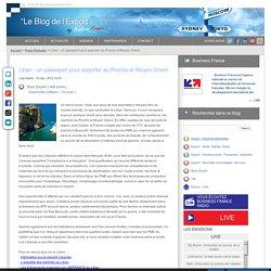 Liban un passeport pour exporter au Proche et Moyen Orient - Business France - France