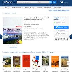 Passeport pour le Groenland, Sébastien Laurier