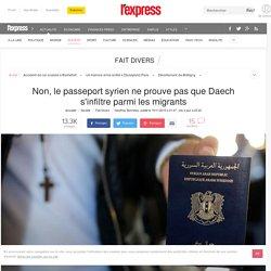 Non, le passeport syrien ne prouve pas que Daech s'infiltre parmi les migrants