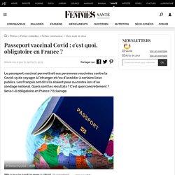 Passeport vaccinal Covid: c'est quoi, obligatoire en France?