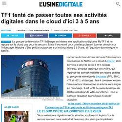 TF1 tenté de passer toutes ses activités digitales dans le cloud d'ici 3 à 5 ans
