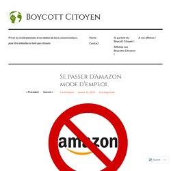 Se passer d'Amazon mode d'emploi – Boycott Citoyen