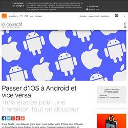 Passer d'iOS à Android et vice versa
