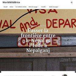 Passer la frontière entre le Népal et l'Inde à Nepalganj