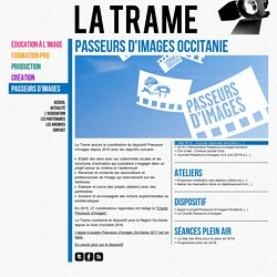 Passeurs d'images Occitanie - Association La Trame