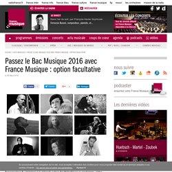Passez le Bac Musique 2016 avec France Musique : option facultative
