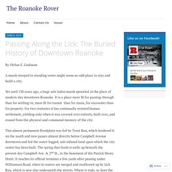 Passing Along the Lick: The Buried History of Downtown Roanoke – The Roanoke Rover
