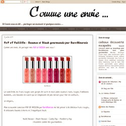 Comme une envie ...: PoP oF PaSSiOn - Baumes et Blush gourmands par BareMinerals