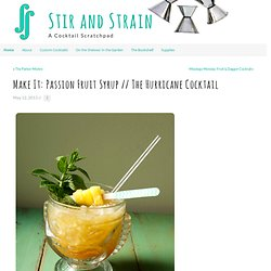 Make It: Passion Fruit Syrup // The Hurricane Cocktail